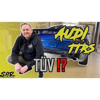Endlich TÜV?? - Audi TTRS NEUIGKEITEN I SAR Turbotechnik I -